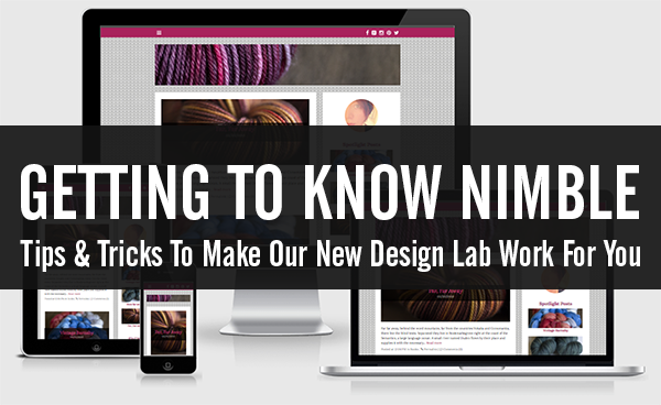 Getting to Know Nimble: Tips & Tricks to Make Our New Design Lab Work for You