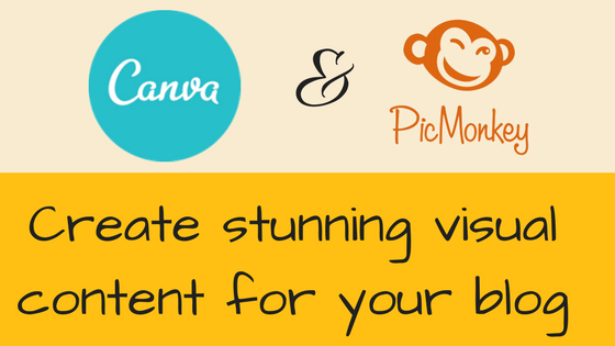 Using Canva and Picmonkey to create stunning visual content for your blog