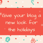 Give your blog a new look for the holidays