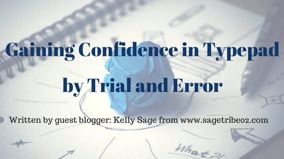 Gaining Confidence in Typepad by Trial and Error