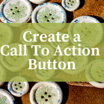 Create A Call To Action Button