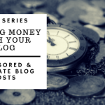 Making Money With Your Blog: Sponsored & Affiliate Blog Posts