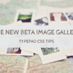 CSS Tips: the new beta Image Gallery