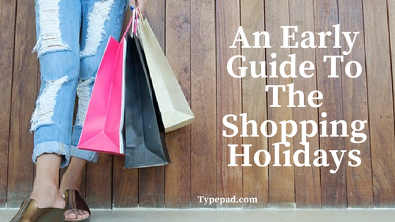 An Early Guide To Shopping Holidays