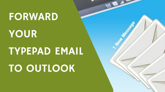 Forward your Typepad Email to Outlook (2)