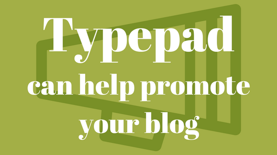 Typepad can help promote your blog