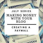Making Money With Your Blog: Creating a Paywall