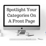 Spotlight Your Categories On A Front Page