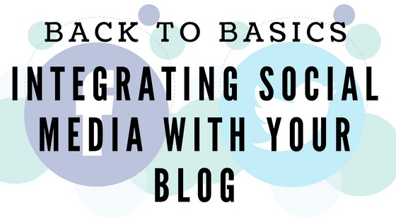 Back to Basics_ Integrating social media with your blog