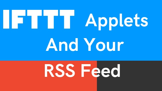 IFTTT Applets And Your RSS Feed - Everything Typepad