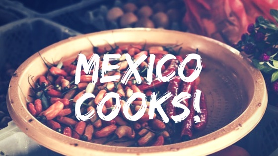 Featured Blog_ Mexico Cooks!