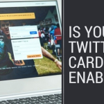 Is Your Twitter Card Enabled?