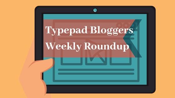 Typepad Bloggers Weekly Roundup 2