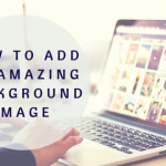 How To Add An Amazing Background Image