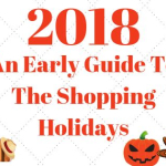 2018: An Early Guide To The Shopping Holidays