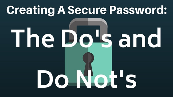 2 Creating a Secure Password_ the Do's and Do Not's
