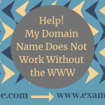 Help! My Domain Name Does Not Work Without the WWW!