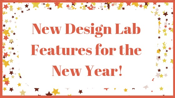 New Design Lab Features for the New Year!