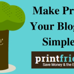 Make Printing Your Blog Post Simple With Print Friendly