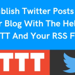 Publish Twitter Posts On Your Blog With The Help Of IFTTT