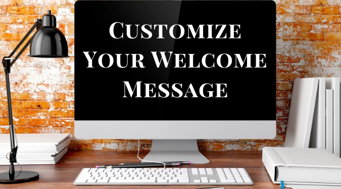 Customize Your Welcome Message