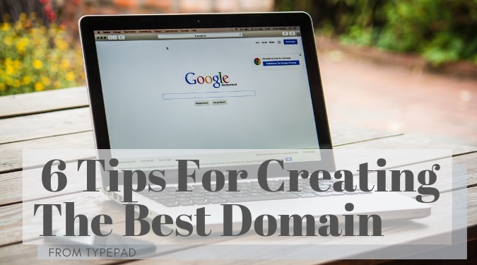6 Tips For Creating The Best Domain