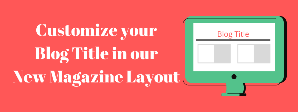 Customize your Blog Title in our New Magazine Layout