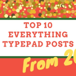 Top 10 Everything Typepad Posts from 2019