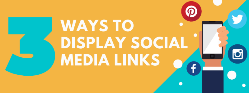3 Ways To Display Social Media Links