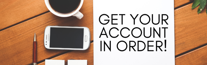 Get your Account in Order!