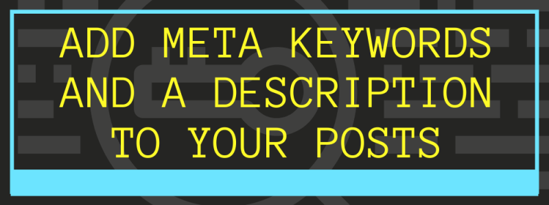 Add Meta Keywords and Description to Your Post