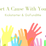 Support A Cause With Your Blog - GoFundMe And Kickstarter