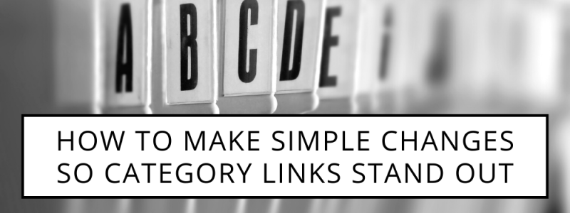 How To Make Simple Changes So Category Links Stand Out
