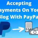 Accepting Payments On Your Blog With PayPal