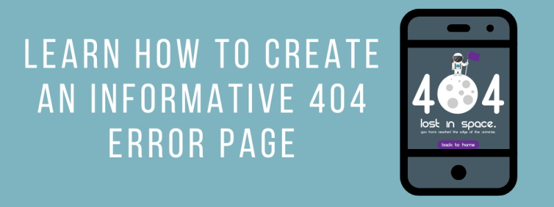 Learn How To Create An Informative 404 Error Page